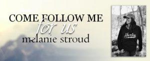 come follow me for us melanie stroud podcast