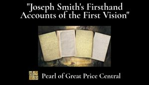 joseph smith's first hand accounts first vision pearl of great price central