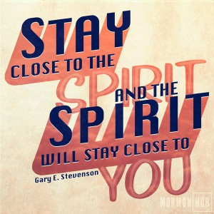 stay close to the spirit and the spirit will stay close to you
