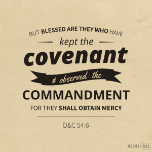 but-blessed-are-they-who-have-kept-the-covenant-and-observed-the-commandment-for-they-shall-obtain-mercy-DC-546