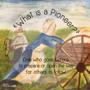 What is a pioneer? One who goes before to prepare or open the way for others to follow.
