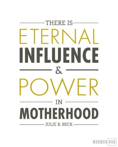 There is eternal influence and Power in motherhood.